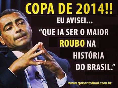 I warned you, it would be the biggest robbery in the history of Brazil - Romário, ex-football star and actual member of Congress
